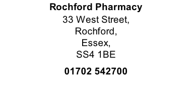 Rochford Pharmacy   33 West Street,  Rochford,  Essex,  SS4 1BE  01702 542700