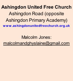 Ashingdon United Free Church Ashingdon Road (opposite Ashingdon Primary Academy) www.ashingdonunitedfreechurch.org.uk  Malcolm Jones:  malcolmandghyslaine@gmail.com