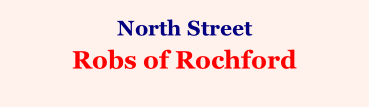 North Street  Robs of Rochford