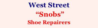 "West Street   ""Snobs"" Shoe Repairers"