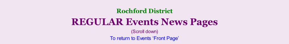 Rochford District     REGULAR Events News Pages (Scroll down) To return to Events 'Front Page'
