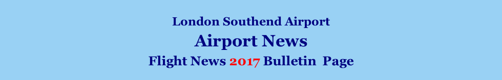 London Southend Airport Airport News    Flight News 2017 Bulletin  Page
