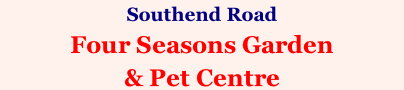 Southend Road Four Seasons Garden  & Pet Centre