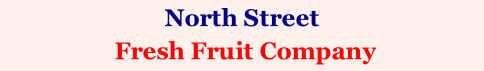 North Street  Fresh Fruit Company