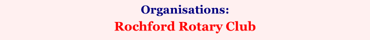 Organisations:    Rochford Rotary Club (Southend Association of Voluntary Services)