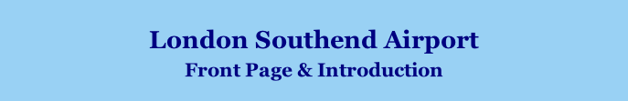 London Southend Airport Front Page & Introduction
