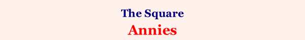 The Square  Annies