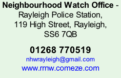 Neighbourhood Watch Office - Rayleigh Police Station, 119 High Street, Rayleigh,  SS6 7QB  01268 770519 nhwrayleigh@gmail.com www.rrnw.comeze.com