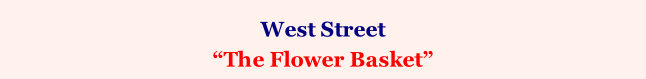 "West Street  ""The Flower Basket"""