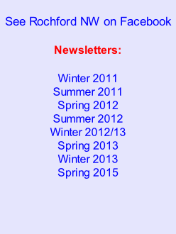 See Rochford NW on Facebook  Newsletters:  Winter 2011 Summer 2011 Spring 2012 Summer 2012 Winter 2012/13 Spring 2013 Winter 2013 Spring 2015