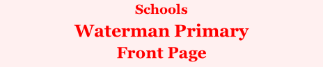 Schools Waterman Primary Front Page