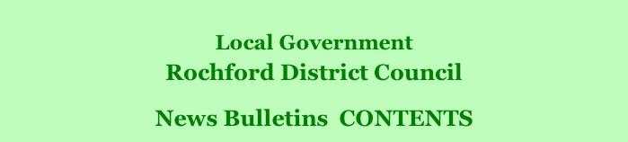 Local Government Rochford District Council        News Bulletins  CONTENTS