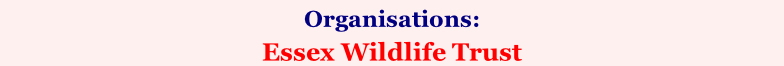 Organisations:    Essex Wildlife Trust (Southend Association of Voluntary Services)
