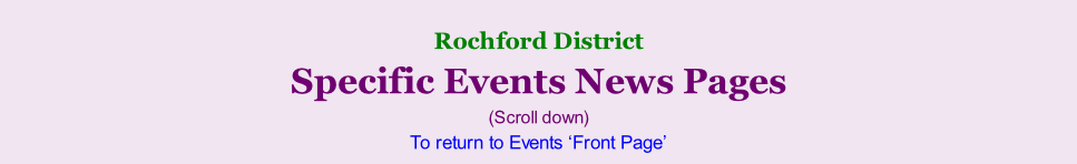 Rochford District     Specific Events News Pages (Scroll down) To return to Events 'Front Page'