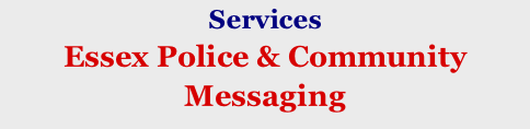 Services Essex Police & Community Messaging