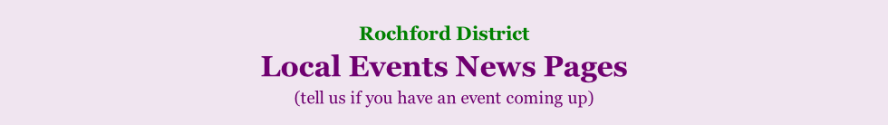 Rochford District     Local Events News Pages  (tell us if you have an event coming up)