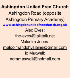 Ashingdon United Free Church Ashingdon Road (opposite Ashingdon Primary Academy) www.ashingdonunitedfreechurch.org.uk Alec Eves:  the-eves@talktalk.net Malcolm Jones:  malcolmandghyslaine@gmail.com ic Maxwell: ncmmaxwell@hotmail.com